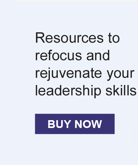 Resources to refocus and rejuvenate your leadership skills - Buy Now