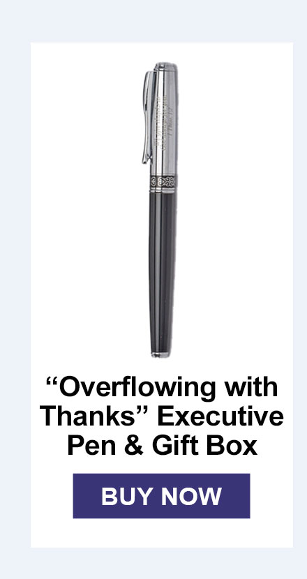"""Overflowing with Thanks"" Executive Pen & Gift Box"